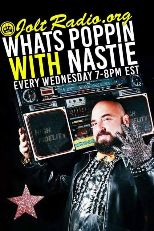 Nastie radio show on joltradio.org